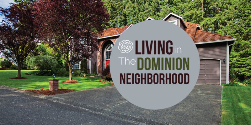 Living in The Dominion Neighborhood