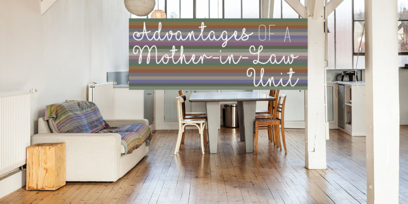Advantages of a Mother-in-Law Unit