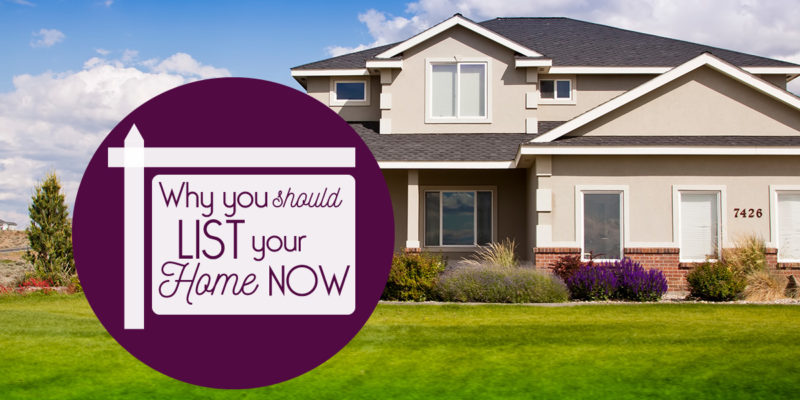 Why You Should List Your Home Now