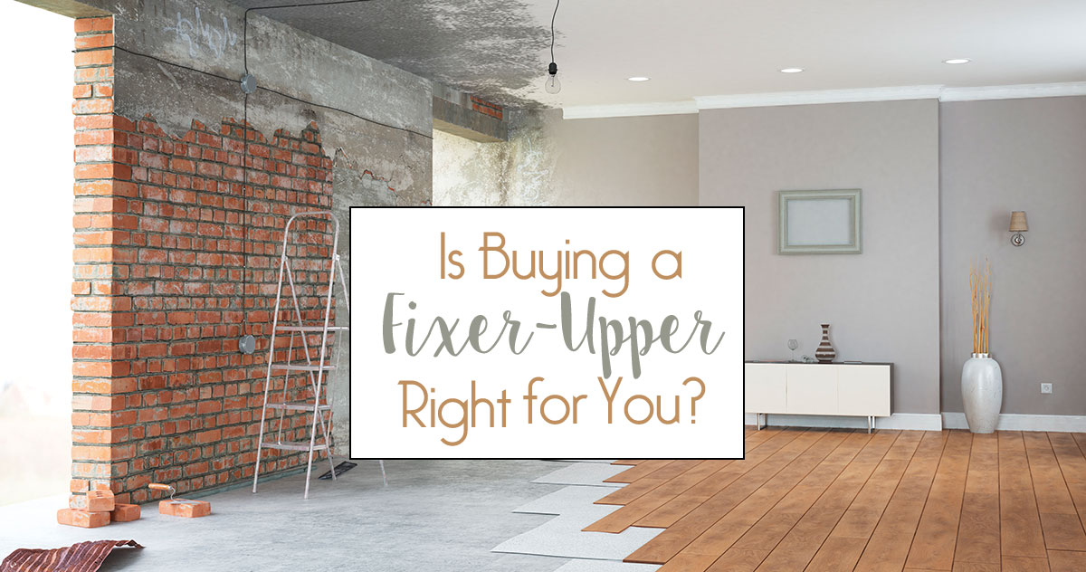 Is buying a fixer-upper right for you