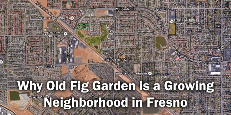 Why Old Fig Garden is a Growing Neighborhood in Fresno