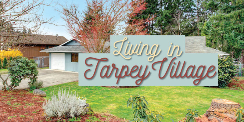 Living in Tarpey Village
