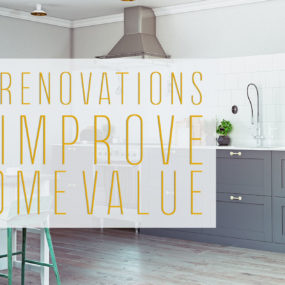 Home Renovations That Will Improve Your Home Value