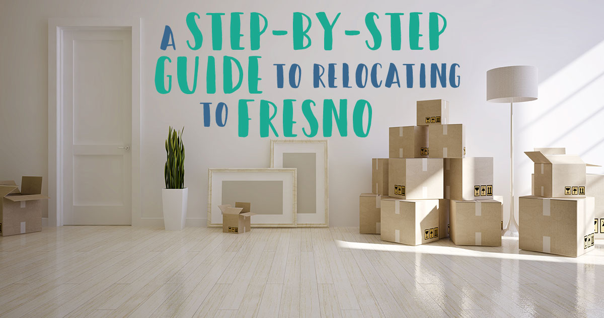 a step-by-step guide to relocating to fresno