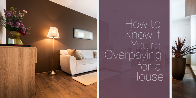 How to Know If You're Overpaying for a House