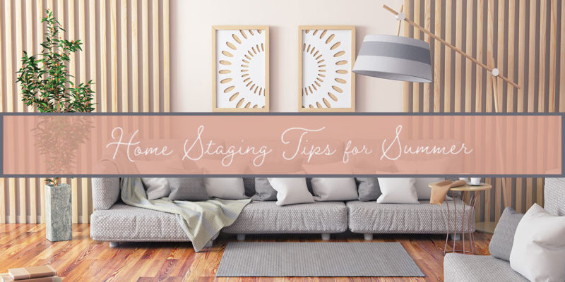 Home Staging Tips for Summer
